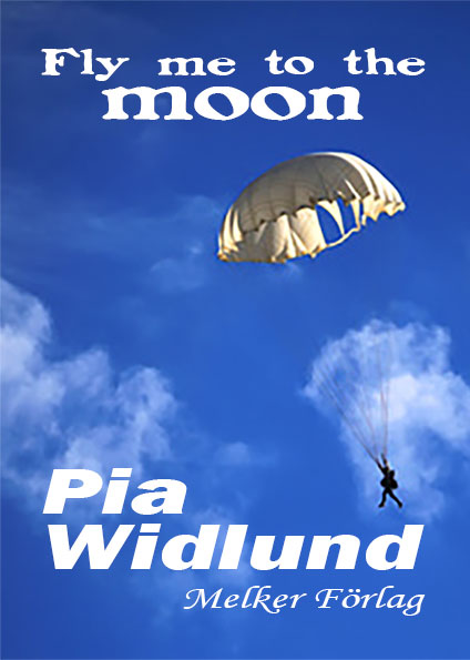 Fly me to the moon - Pia Widlund